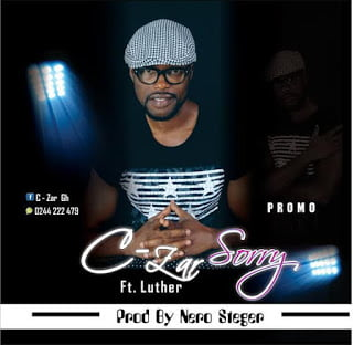C Zar - Sorry ft. Luther (Prod by Nero Steger) | BlissGh Promo