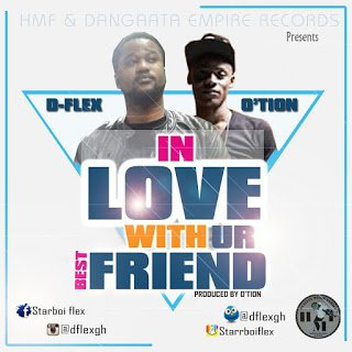 D Flex InLoveWithUrBestFriendft.O27tion28Prod.byO27tion29 - D-Flex - In Love With Ur Best Friend ft. O'tion (Prod. by O'tion)
