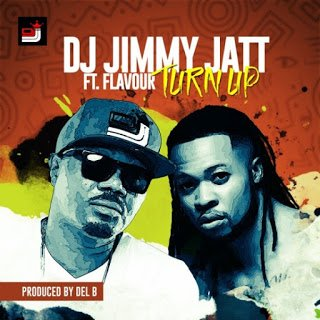 DJ Jimmy Jatt ft. Flavour - Turn Up (Prod by Del B)