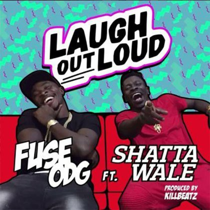 Fuse ODG ft. Shatta Wale Laugh Out Loud (LOL) LYRICS
