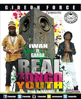 IWAN - Real Zongo Youth ft. Garba (Prod by Gafacci)