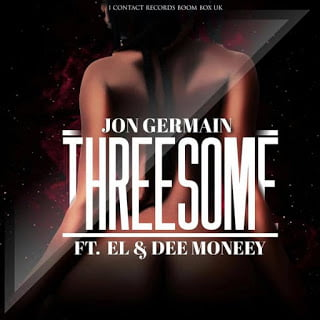 Jon Germain - Threesome ft. EL, Dee Money