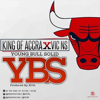King Of Accra X Vic Ns - Young Bull Solid (Ybs)