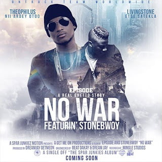 MusicEpisodeft.Stonebwoy NoWar - Episode ft. Stonebwoy - No War