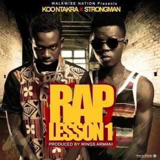 Koo Ntakra x Strongman - Rap Lesson 1 (Prod By Wings Armani)