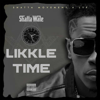 Shatta Wale - Likkle Time (Prod By Da Maker)