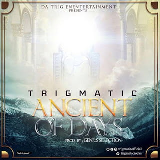 Trigmatic - Ancient Of Days  (Prod. by Genius)