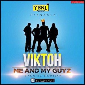 Viktoh - Me And My Guys