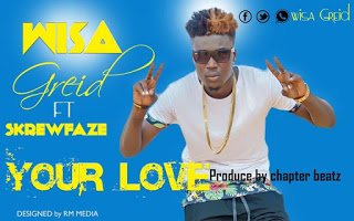 Wisa ft Screwfaze - Your Love