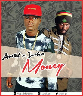 Awal Moneyft.IWAN28ProdbyA.B.E29Awal Money Feat. IWAN Prod by A.B.E GhanaNdwom.com  - Awal ft. IWAN - Money (Prod by A.B.E)