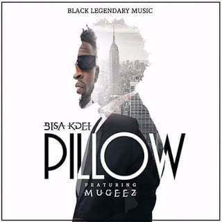 Bisa Kdei ft. Mugeez (R2Bees) Pillow (Prod By Bisa Kdei)