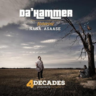 Da Hammer  4 Decades ft. Nana Asaase