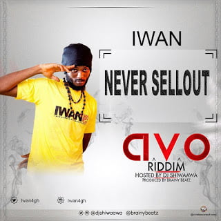 IWAN - Never Sell Out (Avo Riddim)