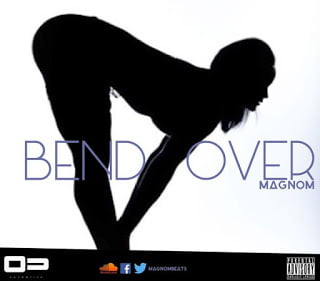 Magnom - Bend Over (Prod by Magnom)
