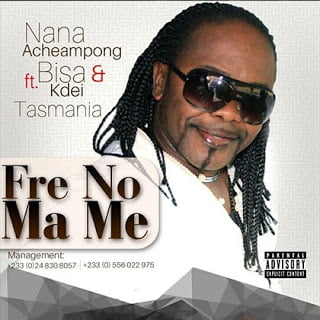Nana Acheampong ft. Bisa Kdei x Tasmania - Fre No Ma Me (Prod. By Mountain Mix)