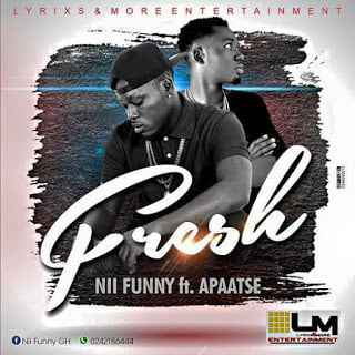 Nii Funny - Fresh ft. Apaatse Nii Funny - Fresh ft. Apaatse