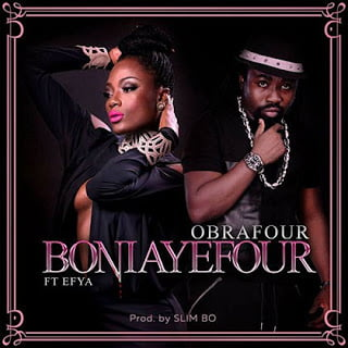 Obrafour ft. Efya - Boniayefour (Prod. By Slimbo)