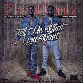 Phootprintzft.FlowkingStone TellMeWhatYouWant28Prod.ByMagnom29 - Phootprintz ft. Flowking Stone - Tell Me What You Want (Prod. By Magnom)