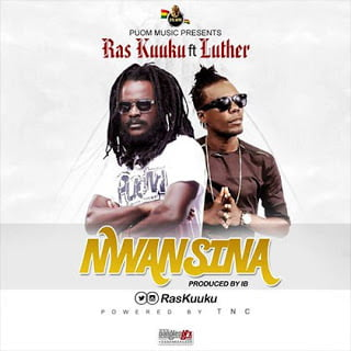 Ras Kuuku ft. Luther - Nwansina (Prod by Ibee)