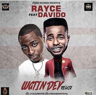 Rayce ft. Davido - Wetin Dey Remix