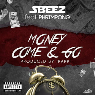 SBeez - Money Come & Go ft. Phrimpong (Prod. by iPappi)