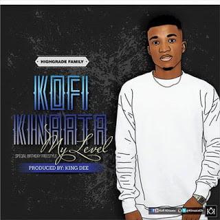 kofi kinaataKofiKinaata MyLevel - Kofi Kinaata - My Level (prod. by King Dee) *Ghana Music*