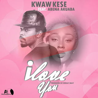 kwaw kese ft. Abena Akuaba I Love you (Prod. by drraybeat)