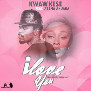 kwaw kese ft. Abena Akuaba I Love you (Prod. by drraybeat)