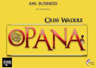 Criss Waddle - Opana (Prod by Unkle Beatz)