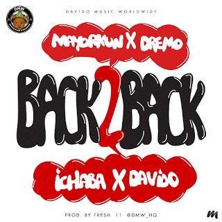 Davido - Back 2 Back ft. Dremo, Mayorkun, Ichaba (Prod. by Fresh)