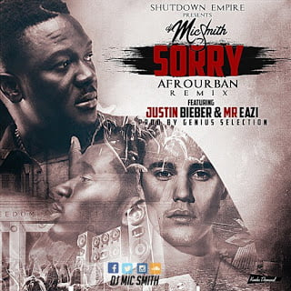 DjMicSmithft.Mr Eazi JustinBieberSorry28AfroUrbanRemix2928ProdbyGeniusSelection29 - Dj Mic Smith ft. Mr-Eazi - Justin Bieber Sorry (Afro Urban Remix)