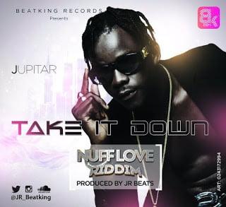 Jupitar TakeItDown28NuffLoveRiddim29Jupitar Take It Down Nuff Love Riddim GhanaNdwom.com - Jupitar - Take It Down (Nuff Love Riddim)