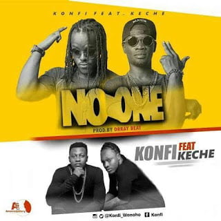 Konfi NoOneft.KecheKonfi No One Feat Keche GhanaNdwom.com  - Konfi ft. Keche - No One (Prod. By DrRay)