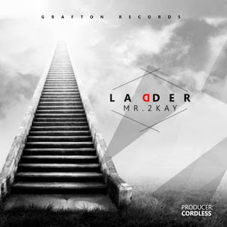 Mr. 2Kay - Ladder { Nigerian Music mp3 }