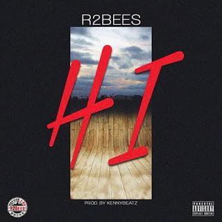 R2bees Hi28ProdByKennybeatz29 - R2bees - Hi (Prod By Kennybeatz)