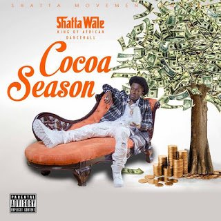 Shatta Wale - Cocoa Season Shatta Wale - Cocoa Season Shatta Wale - Cocoa Season