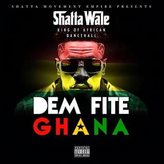 Shatta Wale - Dem A Fite Ghana Shatta Wale - Dem A Fite Ghana Shatta Wale - Dem A Fite Ghana
