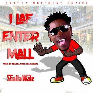 Shatta Wale - I Laff Enter Mall