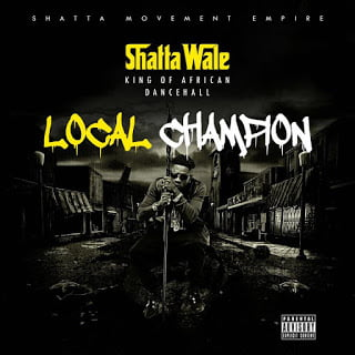 Shatta Wale - Local Champion { Mp3 Ghana }