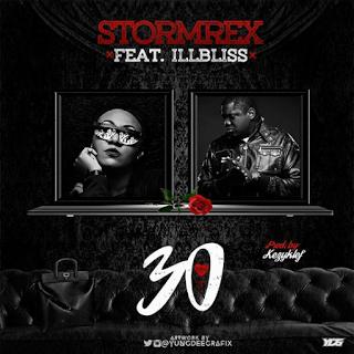 Stormrex ft. illbliss- 30 (Prod. Kezyklef)