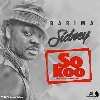 Sokoo - Barima Sidney (Prod. by DrRaybeatz)