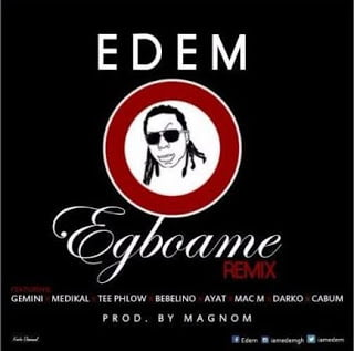 Edem ft. Gemini, Medikal, TeePhlow, Bebelino, Ayat, Mac-M, Darko&Cabum - Egboame Remix