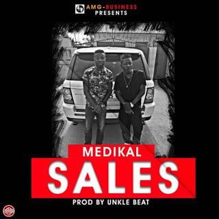 Medikal - Sales (Prod. by Unkle Beatz)