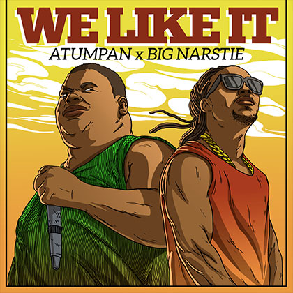 Atumpan ft. BiG Narstie - We Like It