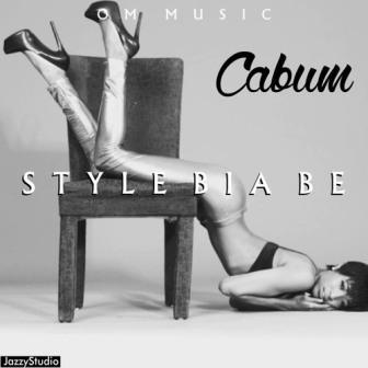 Cabum - StyleBiaBe (Style Bia Be) {Download mp3}