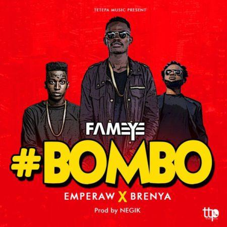 Fameye - Bombo ft. Emperaw & Brenya