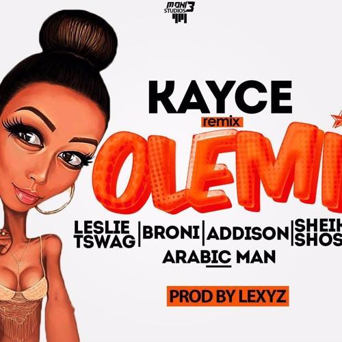 Kayce - OLEMI (REMIX) ft. Leslie Tswag, Broni, Addison, Sheikh Shosho & Arabic Man