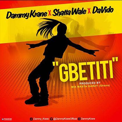 Davido x Shatta Wale x Dammy Krane  - GBETITI (prod. Masta Garzy)