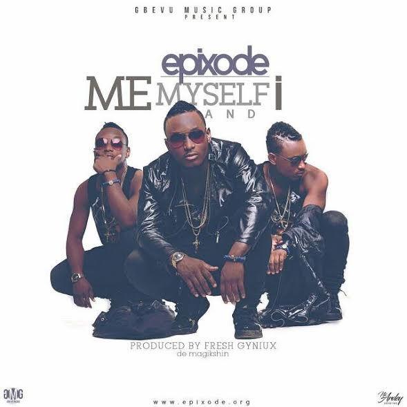 Epixode - My Myself and I (Prod. by Fresh Gyniux)