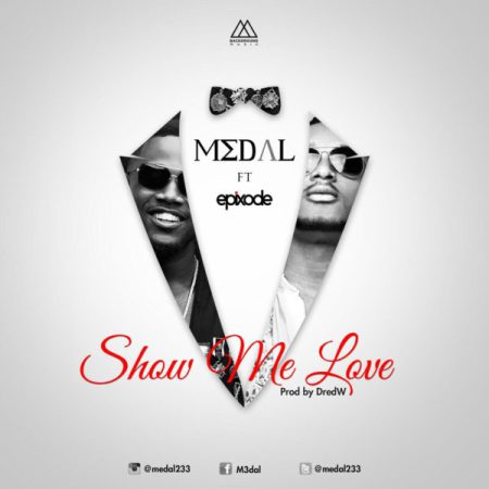 m3dal-ft-epixode-show-me-love-produced-by-dredw